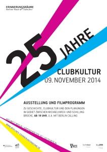 Plakat 9. Novenber 2014 Erinnerungsräume Mauer Clukultur